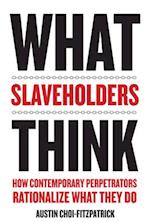 What Slaveholders Think af Austin Choi-Fitzpatrick