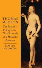 Thomas Merton: The Exquisite Risk of Love af Robert Waldron