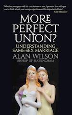 More Perfect Union? Understanding Same-sex Marriage