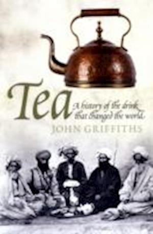 Tea: A History of the Drink That Changed the World