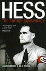 Hess: The British Conspiracy af M J Trow, John Harris