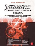 Convergence in Broadcast and Communications Media af John Watkinson