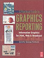 A Practical Guide to Graphics Reporting af Jennifer George-Palilonis