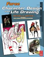 Force: Character Design from Life Drawing af Mike Mattesi