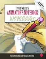 Tony White's Animator's Notebook af Tony White