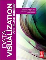Data Visualization with Flash Builder (Visualizing the Web)