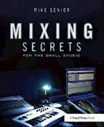 Mixing Secrets for  the Small Studio (Sound on Sound Presents)
