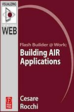 Flash Builder Building Air Applications (Visualizing the Web)