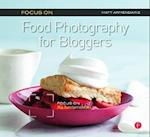 Focus on Food Photography for Bloggers (Focus on)
