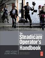 The Steadicam (R) Operator's Handbook
