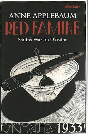 Bog, hardback Red Famine af Anne Applebaum