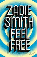 Feel Free af Zadie Smith
