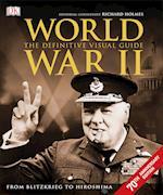 World War II the Definitive Visual Guide af Richard Holmes