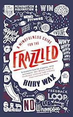 A Mindfulness Guide for the Frazzled af Ruby Wax