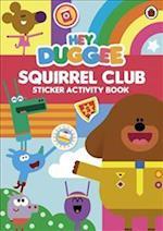 Hey Duggee: Squirrel Club Sticker Activity Book (Hey Duggee)