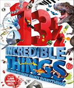 131/2  Incredible Things You Need to Know About Everything