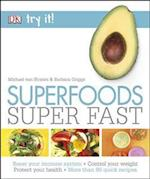 Try it! Superfoods Super Fast af Michael Van Straten