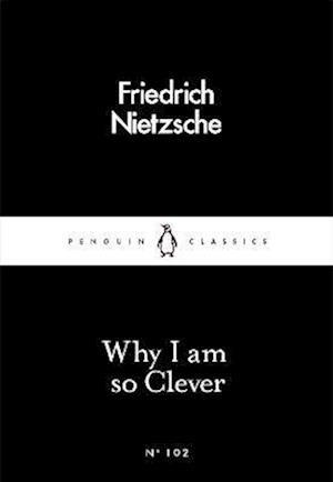 Bog, paperback Why I Am so Clever af Friedrich Nietzsche