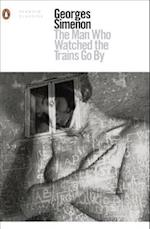 The Man Who Watched the Trains Go By (Penguin Modern Classics)