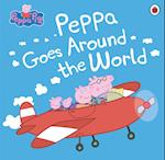 Peppa Pig: Peppa Goes Around the World (Peppa Pig)