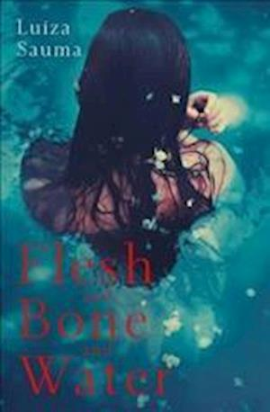 Bog, hardback Flesh and Bone and Water af Luiza Sauma