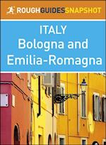 Rough Guide Snapshot Italy: Bologna and Emilia-Romagna