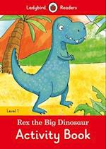 Rex the Big Dinosaur Activity Book  - Ladybird Readers Level 1