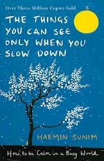 The Things You Can See Only When You Slow Down af Haemin Sunim