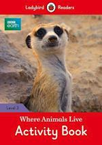 BBC Earth: Where Animals Live Activity Book - Ladybird Readers Level 3