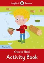 Gus is Hot! Activity Book: Ladybird Readers Starter Level B