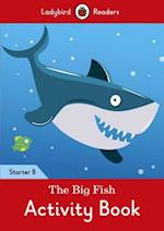 The Big Fish Activity Book: Ladybird Readers Starter Level B
