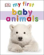 My First Baby Animals (My First Board Book)