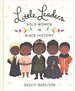 Little Leaders: Bold Women in Black History af Vashti Harrison