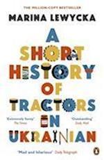 A Short History of Tractors in Ukrainian af Marina Lewycka
