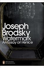 Watermark: An Essay on Venice af Joseph Brodsky