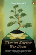 When The Emperor Was Divine af Julie Otsuka