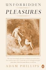 Unforbidden Pleasures af Adam Phillips