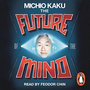 Future of the Mind af Michio Kaku