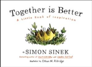 Together is Better af Simon Sinek