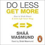 Do Less, Get More