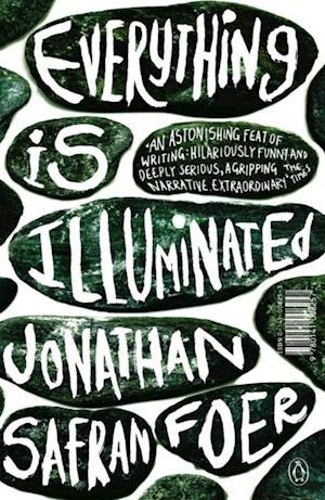 Everything is Illuminated af Jonathan Safran Foer