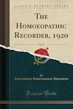 The Homoeopathic Recorder, 1920, Vol. 35 (Classic Reprint)