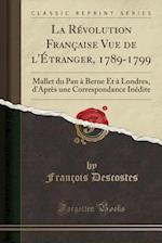 La Revolution Francaise Vue de L'Etranger, 1789-1799 af Francois Descostes