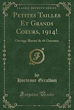 Petites Tailles Et Grands Coeurs, 1914! af Hortense Giraldon