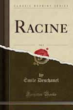 Racine, Vol. 1 (Classic Reprint)
