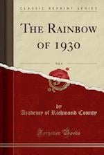 The Rainbow of 1930, Vol. 4 (Classic Reprint)