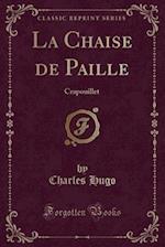 La Chaise de Paille af Charles Hugo