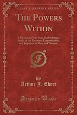 The Powers Within af Arthur J. Ebert