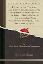 Report of the New York Monuments Commission on the Dedication of Monument to the Seventy-Ninth Regiment Highlanders New York Volunteers, Knoxville, Te