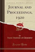 Journal and Proceedings, 1920, Vol. 1 (Classic Reprint) af Royal Institute Of Chemistry
